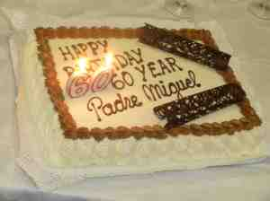 Birthday cake for Padre Miguel